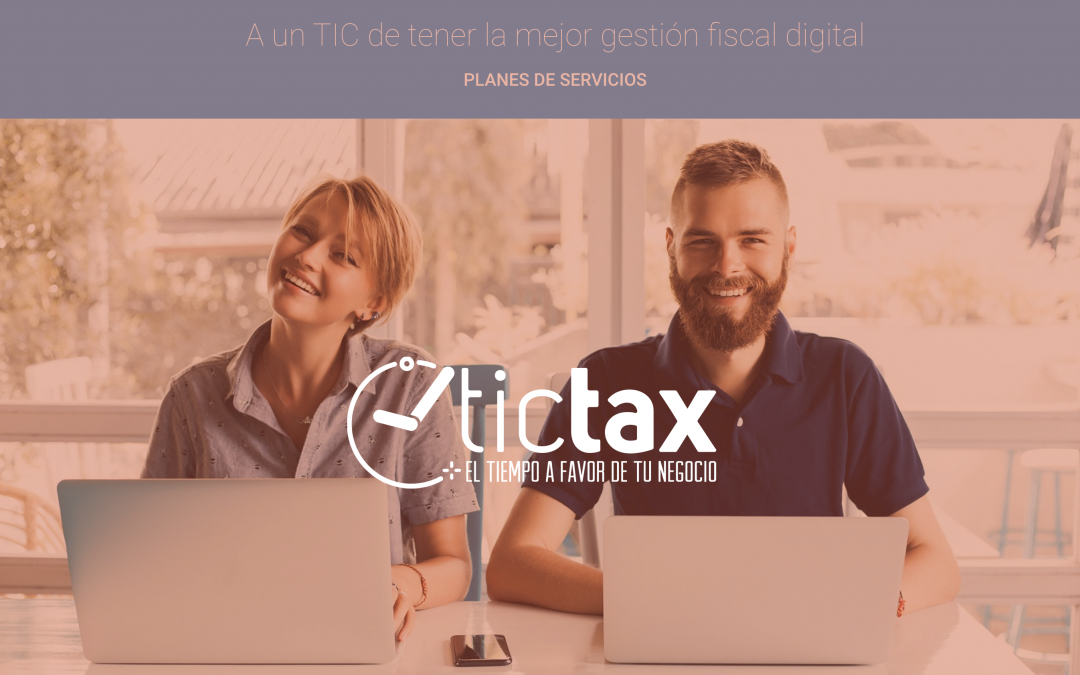 Descubre TicTax, nuestra revolucionaria solución digital para la gestión fiscal de tu negocio